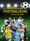 Les 1000 Plus Grands Footballeurs De Tous Les Temps