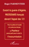 Durant la guerre d'Algérie protestants français devant l'appel des 121