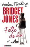 Livres - Bridget Jones ; folle de lui