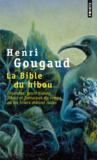 La bible du hibou ; légendes, peurs bleues, fables et fantaisies du temps où les hivers étaient rudes