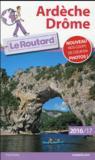 Guide Du Routard ; Ardèche ; Drôme (édition 2016/2017)