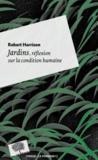 Jardins, réflexion sur la condition humaine