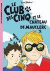 Le club des cinq et le château de Mauclerc