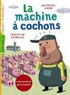 La machine à cochons