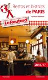 Guide Du Routard ; Restos Et Bistrots De Paris (Edition 2016/2017)