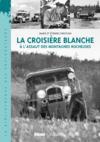 La Croisiere Blanche ; A L'Assaut Des Montagnes Rocheuses