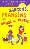 Livres - Le monde dlirant d'Ally t.5 ; garons, frangins et danse du ventre
