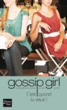 GOSSIP GIRL ; gossip girl t.14 ; c'est quand tu veux