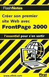 Realiser Son Premier Site Web Avec Frontpage 2000 ; L'Essentiel Pour S'En Sortir