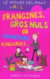 Livres - Le monde dlirant d'Ally t.6 : frangines, gros nul et chansons ringardes