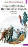 Contre-révolution, révolution et nation en France 1789-1799