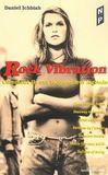 Rock vibration. comment ils ont façonné leur légende