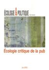 Livres - Revue Ecologie Et Politique T.39; cologie critique de la pub