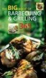 Livres - The Big Book Of Barbecuing And Grilling : 365 Healthy And Delicious Recipes