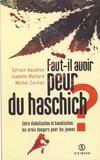 Livres - Faut-Il Avoir Peur Du Haschich ?