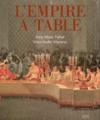 L'empire a table