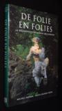 De Folie En Folies. La Découverte Du Monde Des Jardins