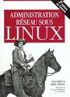 Administration Reseau Sous Linux ; 2e Edition