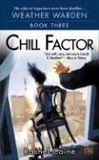 Livres - Chill Factor : Book Three Of The Weather Warden