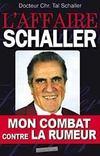 L'Affaire Schaller, Mon Combat Contre La Rumeur