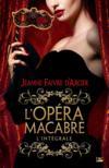 L'opéra macabre ; intégrale