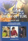 Guide Juridique Et Pratique De La Sarl Et De L'Eurl ; Edition 2002