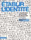 Établir l'identité ; l'identification des Français du Moyen-âge à nos jours