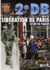 La 2e DB dans la Libération de Paris et de sa région ; de Trappes à l'Hôtel de Ville