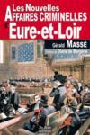 Eure-et-Loir ; nouvelles affaires criminelles