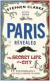 Livres - Paris Revealed - The Secret Life Of A City