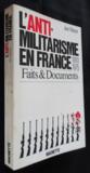 L'anti-militarisme en France 1810-1975, faits et documents