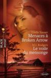 Menaces à Broken Arrow ; le voile du mensonge