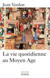 La vie quotidienne au Moyen Age