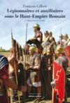 Légionnaires et auxiliaires sous le Haut-Empire Romain (2e édition)