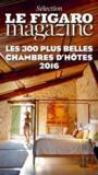 Les 300 plus belles chambres d'hôtes 2016