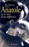 Anatole Ou Le Recit D'Une Difference