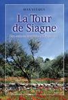 La tour de Siagne ; des enfants terribles en Provence