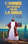 Livres - L'année où j'ai vécu selon la Bible ; ou l'humble quête d'un homme qui chercha à suivre la Bible aussi littéralement que possible