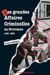 Les grandes affaires crimminelles en provence