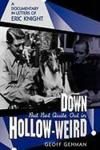 Livres - Down But Not Quite Out In Hollow-Weird : A Documentary In Letters Of Eric Knight