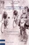 Conditions climatiques et compétitions cyclistes ; atmosphères de courses
