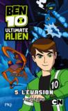 Livres - Ben 10 ; ultimate alien t.5 ; l'vasion
