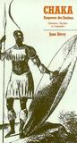 Chaka. Empereur Des Zouloushistoire, Mythes Et Legende