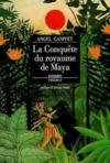 La conquete du royaume de maya