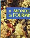 Le Monde Des Fourmis Leur Vie Leurs Travaux Leurs Colonies.