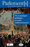 Revue Parlement(S) N.7 ; Vie Et Pratiques Politiques En Terres Méditerranéennes