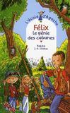 Félix, le génie des cabanes