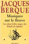 Livres - Musiques Sur Le Fleuve. Les Plus Belles Pages Du Kitâb Al-Aghâni