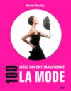 Livres - 100 idees qui ont transforme la mode
