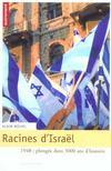 Racines d'Israël ; 1948 : plongée dans 3000 ans d'histoire